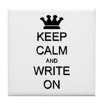 Keep Calm and Write On Tile Coaster