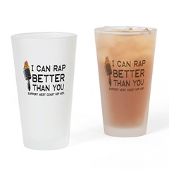 I CAN RAP BETTER THAN YOU SUP Drinking Glass
