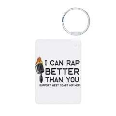 I CAN RAP BETTER THAN YOU SUP Keychains