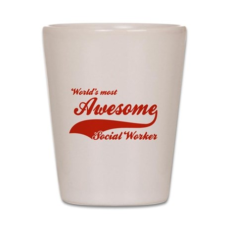 World's Most Awesome Social worker Shot Glass