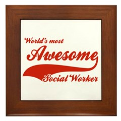 World's Most Awesome Social worker Framed Tile