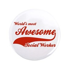 """World's Most Awesome Social worker 3.5"""" Button"""