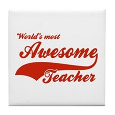World's Most Awesome Teacher Tile Coaster