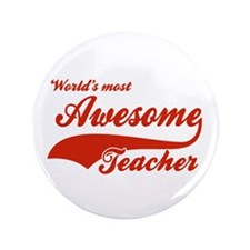 """World's Most Awesome Teacher 3.5"""" Button"""