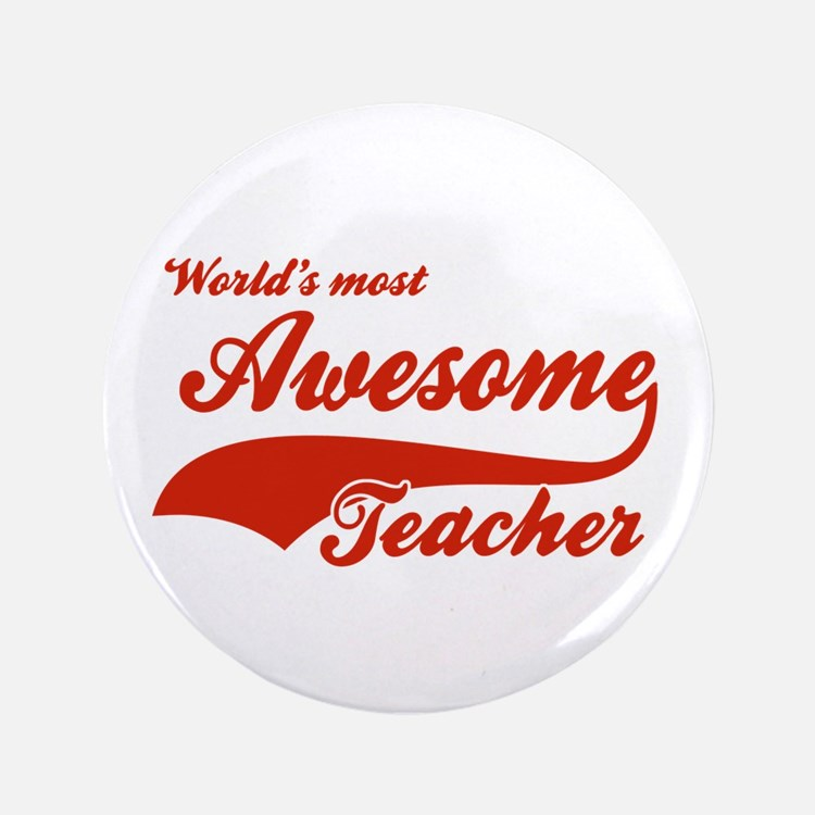 """World's Most Awesome Teacher 3.5"""" Button (100 pack"""