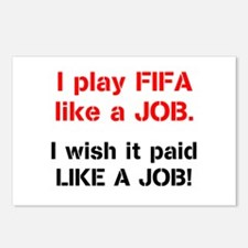 I play FIFA like a JOB. I wi Postcards (Package of