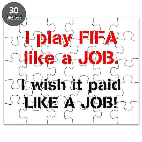 I play FIFA like a JOB. I wi Puzzle