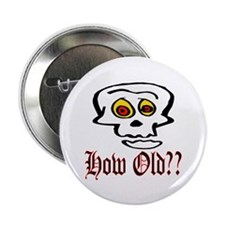 """How Old 2.25"""" Button (10 pack)"""