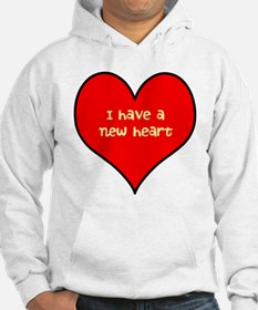 I have a new heart Hoodie