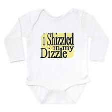 I Shizzled in my Dizzle Long Sleeve Infant Bodysui