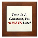 Time Is A Constant Framed Tile