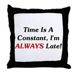 Time Is A Constant Throw Pillow