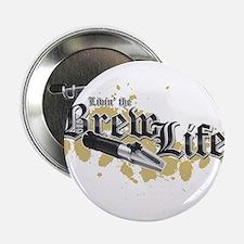 "Livin' the Brewlife 2.25"" Button"