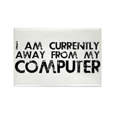 Currently Away From My Computer Rectangle Magnet
