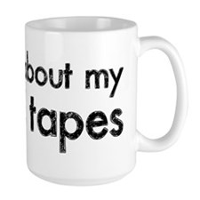 Ask Me About My Mixed Tapes Mug