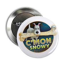 "C'mon Snowy 2.25"" Button"