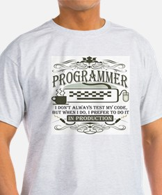 Don't Always Test My Code T-Shirt