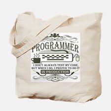 Don't Always Test My Code Tote Bag