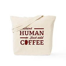 Instant Human Tote Bag