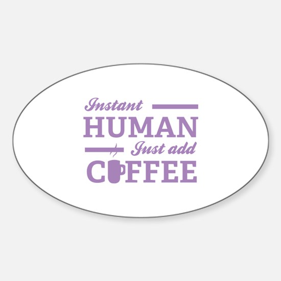Instant Human Sticker (Oval)