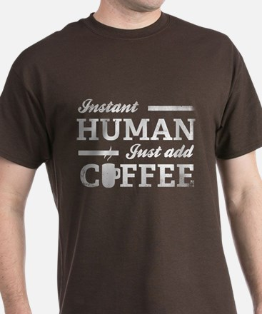 Instant Human T-Shirt