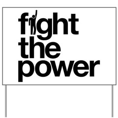 Fight the Power Yard Sign