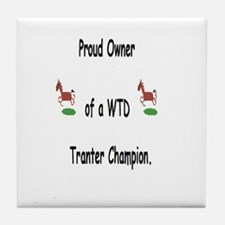 Proud Owner of a WTD Tranter Champion Tile Coaster