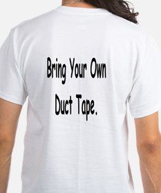 Bring Your Own Duct Tape Shirt
