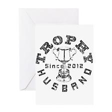Trophy Husband Since 2012 Greeting Card