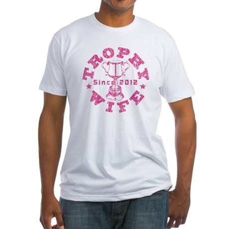 Trophy Wife Since 2012 pink Fitted T-Shirt