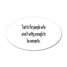 Tact Sarcasm 22x14 Oval Wall Peel