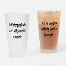 Tact Sarcasm Drinking Glass