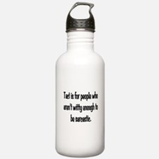 Tact Sarcasm Sports Water Bottle