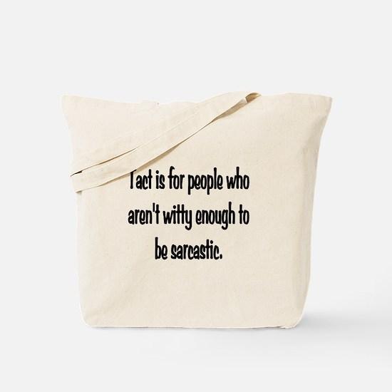 Tact Sarcasm Tote Bag