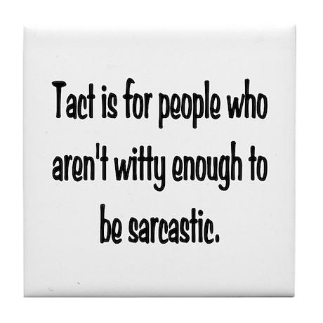 Tact Sarcasm Tile Coaster