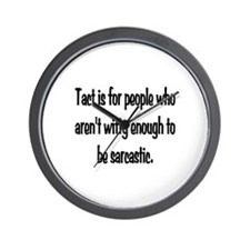 Tact Sarcasm Wall Clock