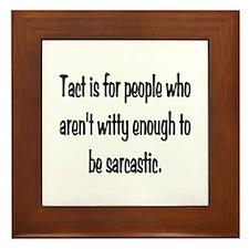 Tact Sarcasm Framed Tile