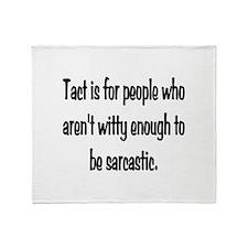 Tact Sarcasm Throw Blanket