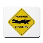 Panther Crossing Sign Mousepad