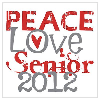 Peace Love Senior 2012 Poster