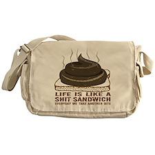 Life Is Like A Shit Sandwich Messenger Bag