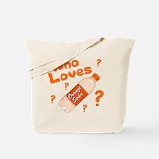 Who Loves Orange Soda Tote Bag
