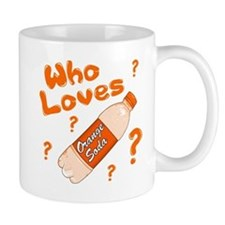 Who Loves Orange Soda Mug