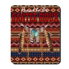 Proud to be Santee Sioux Mousepad