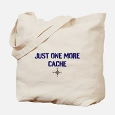 Just One More Cache Tote Bag