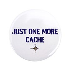 """Just One More Cache 3.5"""" Button"""
