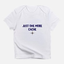 Just One More Cache Infant T-Shirt