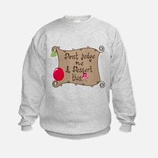 I Dessert This Sweatshirt