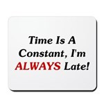 Time Is A Constant Mousepad