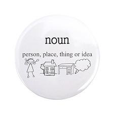 """Noun 3.5"""" Button"""